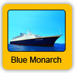 Blue Monarch Cruise Ship